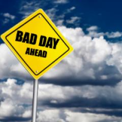 bad day ahead